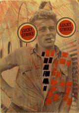 James Dean Lucky Strike , 1957 collage on cardboard panel 18 x 15.5 inches 45.7 x 39.4 cm