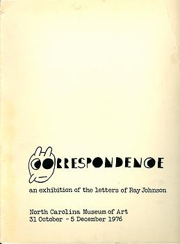 Correspondence An Exhibition of the Letters of Ray Johnson