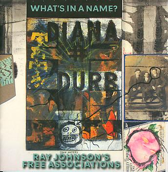 Ray Johnson. What's in a Name?