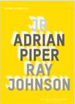 JR - ADRIAN PIPER - RAY JOHNSON