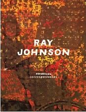 Ray Johnson Correspondences
